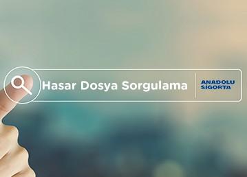 Anadolu Sigorta Hasar Dosya Sorgulama